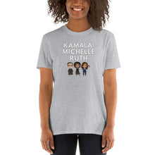 Load image into Gallery viewer, Kamala Michelle Ruth T-Shirt Madam VP Kamala Harris Inauguration Michelle Obama Notorious RBG - Feminist Political Icons Unisex T-Shirt