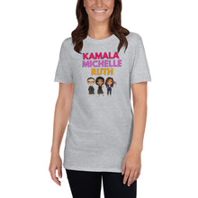 Load image into Gallery viewer, Kamala Michelle Ruth T-Shirt Madam VP Kamala Harris Inauguration Michelle Obama Notorious RBG - Feminist Icons Empowerment Unisex T-Shirt