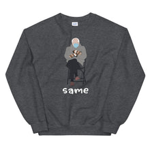 Load image into Gallery viewer, Bernie Same Mittens Sitting Chair Inauguration Sweatshirt - Bernie Meme Sweatshirt - Bernie Same 2021 Sanders Unisex Sweatshirt