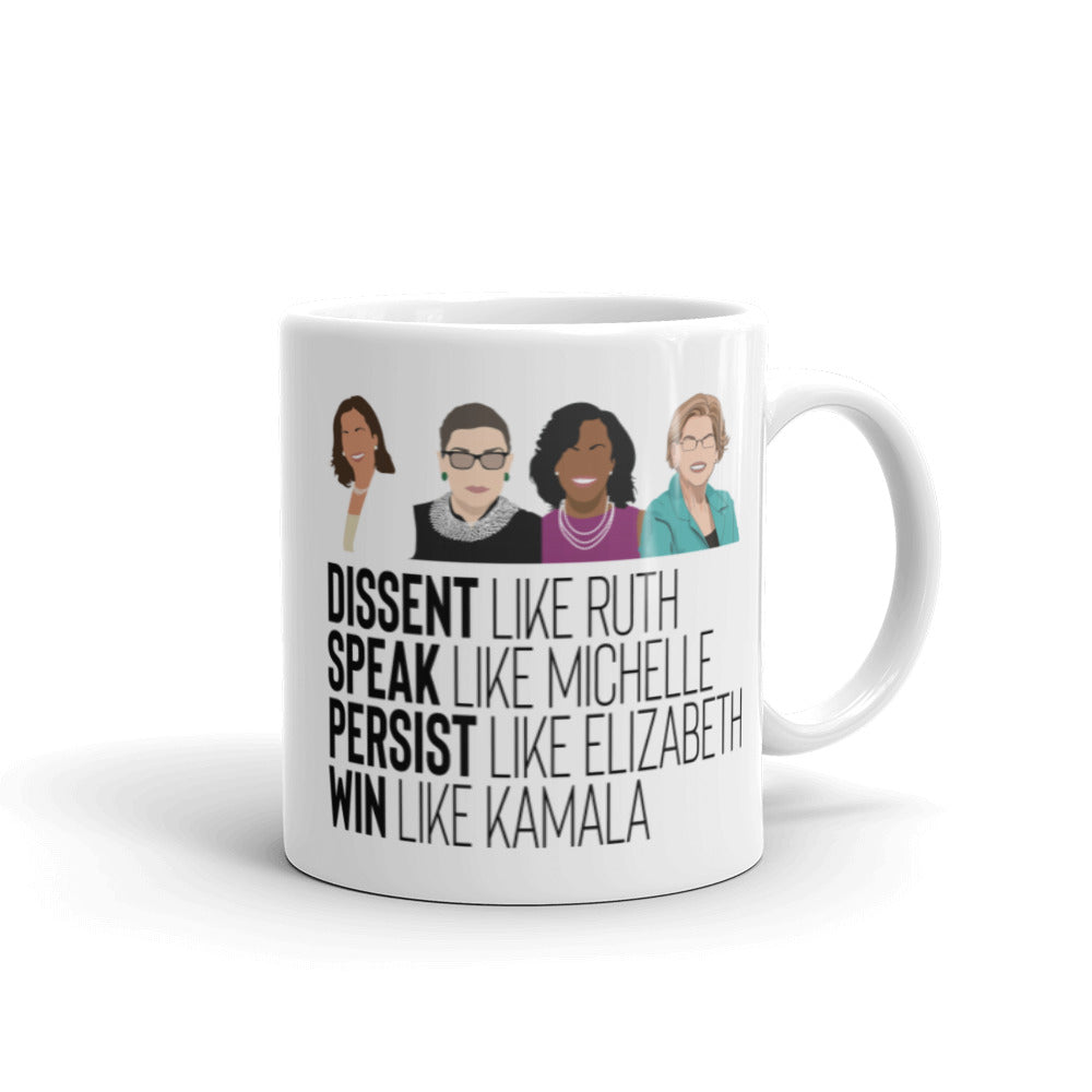 Kamala Ruth RBG Michelle Obama Elizabeth Warren - Inspirational Women Leaders - Dissent, Persist, Speak, Win Badass Women Mug - Gift Mug