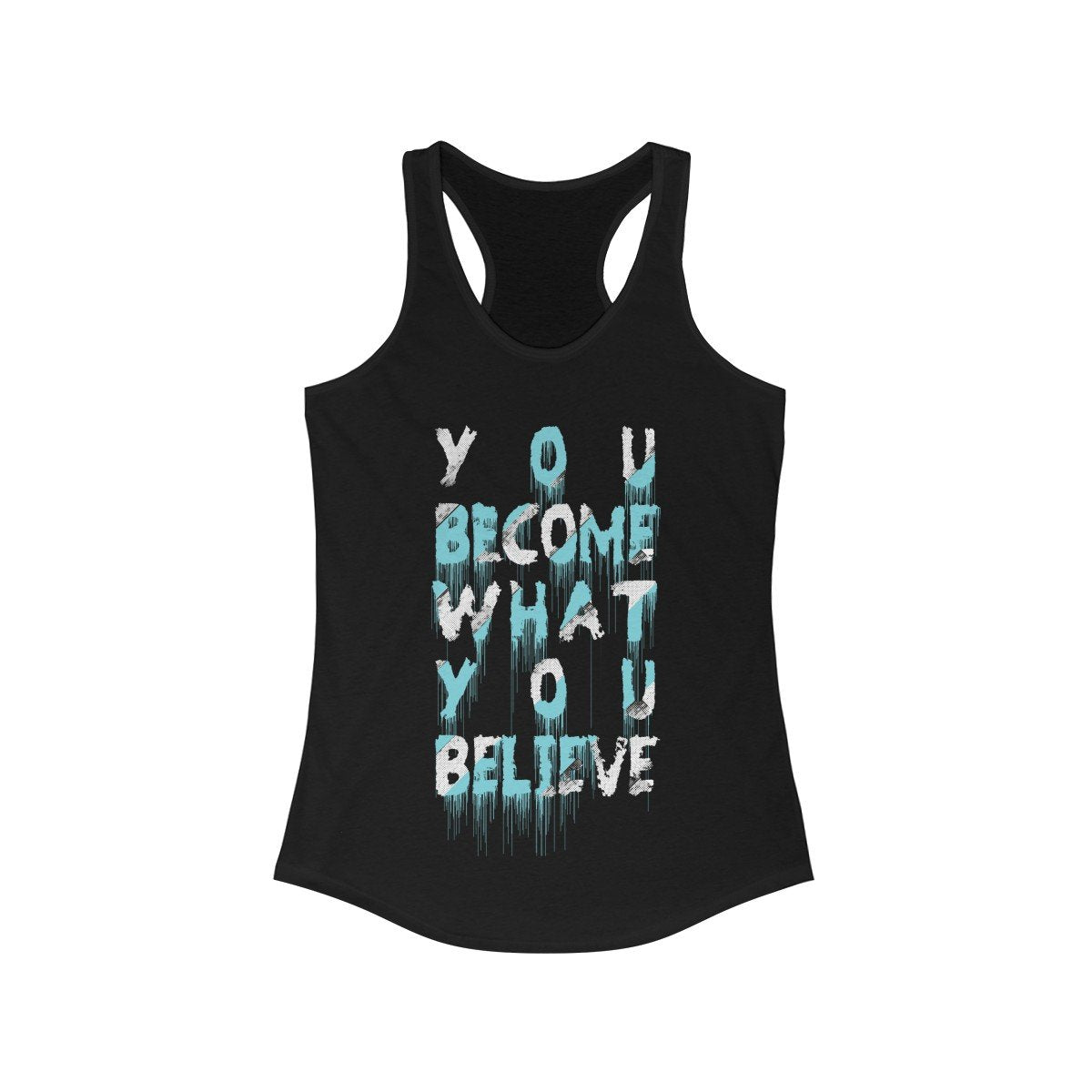 You Become what you Believe Racerback Tank Top