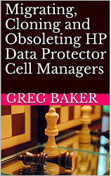 Migrating, Cloning and Obsoleting HP Data Protector Cell Managers