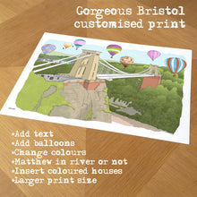 Load image into Gallery viewer, Gorgeous Bristol Customised Print