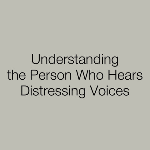 Film: Understanding the Person Who Hears Distressing Voices