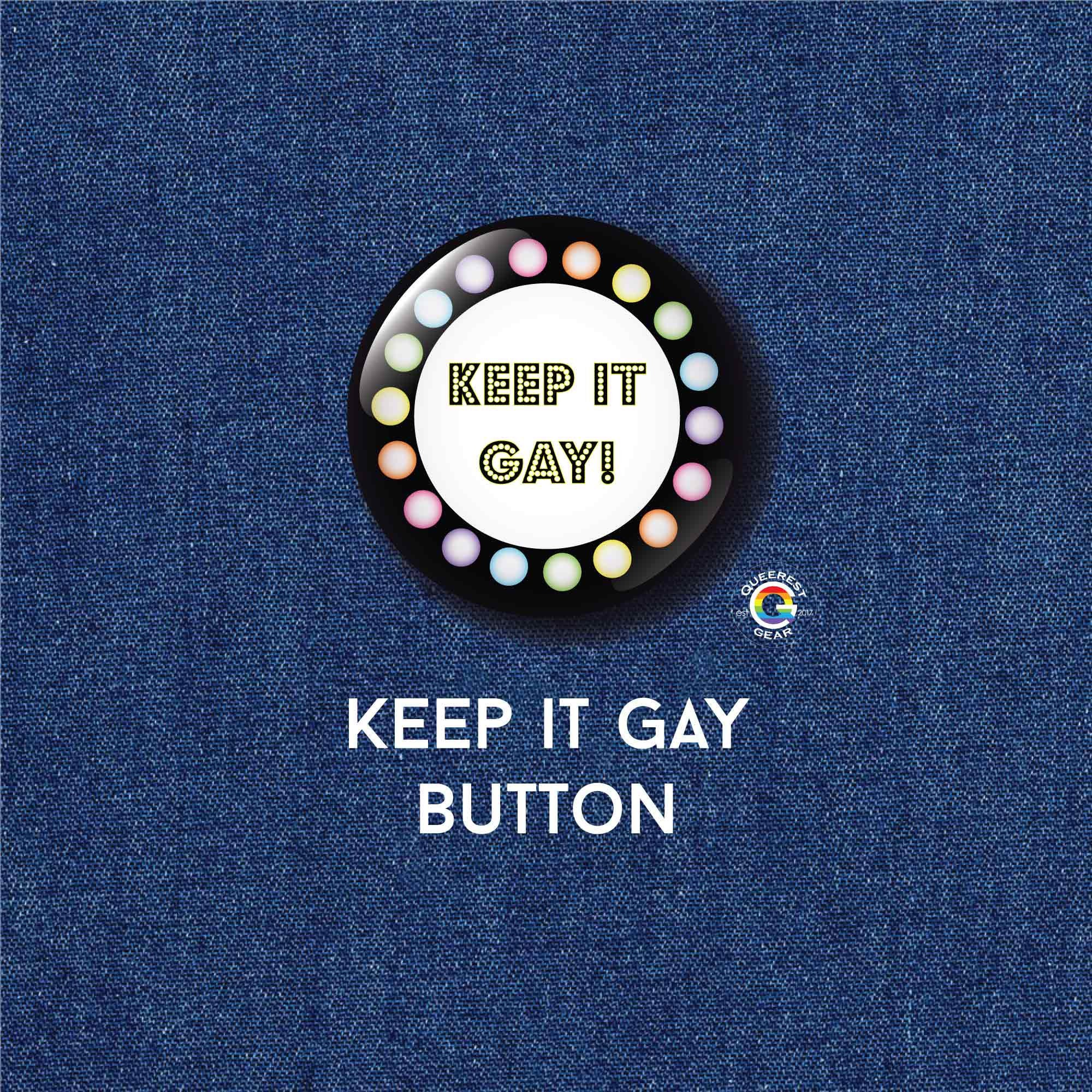Keep It Gay Theater Button