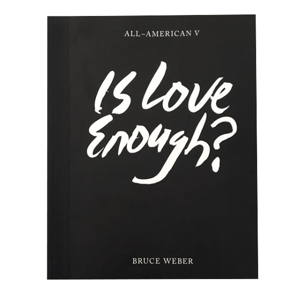 BRUCE WEBER / All-American V. Is love enough ? - tailor books
