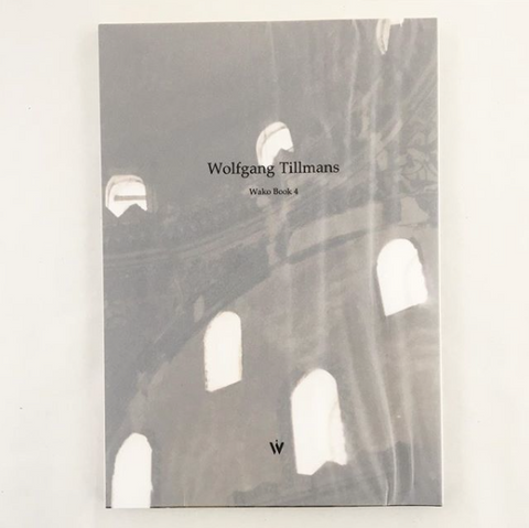 WOLFGANG TILLMANS / Wako Book 4 - tailor books