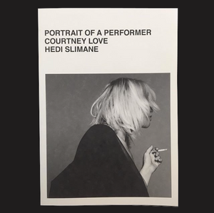 HEDI SLIMANE / Courtney Love. Portrait of a performer. - tailor books