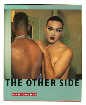 Nan Goldin / The other side - tailor books