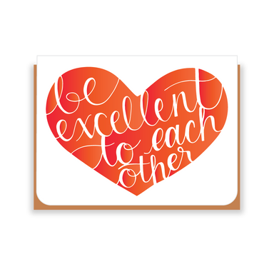 Two Hands Made- Be Excellent to Each Other in red- single greeting card is blank inside, ready for your own special message.