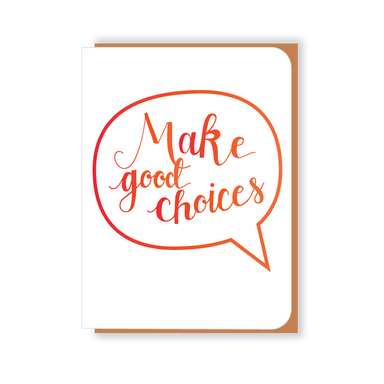 Two Hands Made- Make Good Choices- single greeting card is blank inside, ready for your own special message.