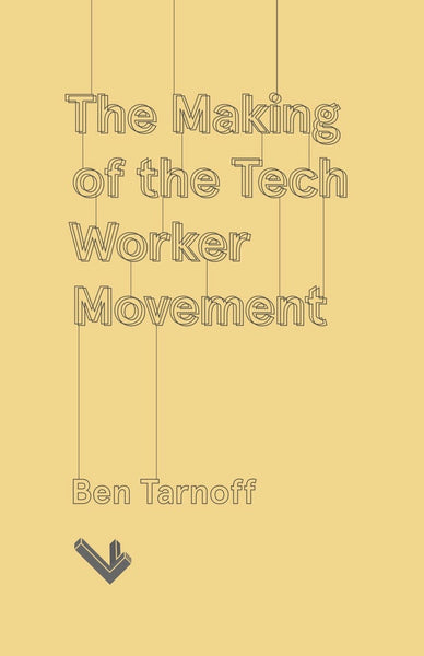 The Making of the Tech Worker Movement