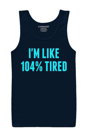 104% Tired Tank Top