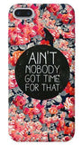 Ain't Nobody Got Time Apple iPhone 7 Plus Case