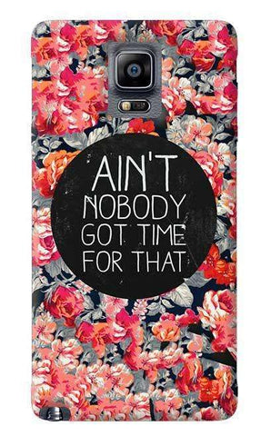 Ain't Nobody Got Time For That  Samsung Galaxy Note 4 Case
