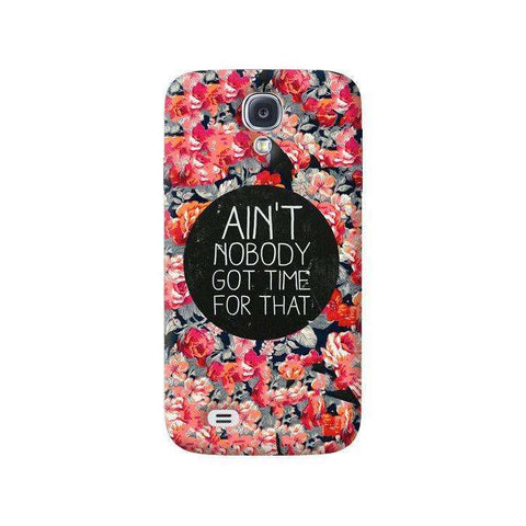 Ain't Nobody Got Time For That Samsung Galaxy S4 Case