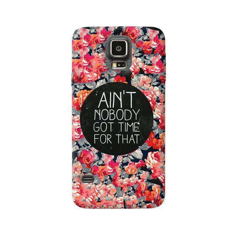 Ain't Nobody Got Time For That Samsung Galaxy S5 Case