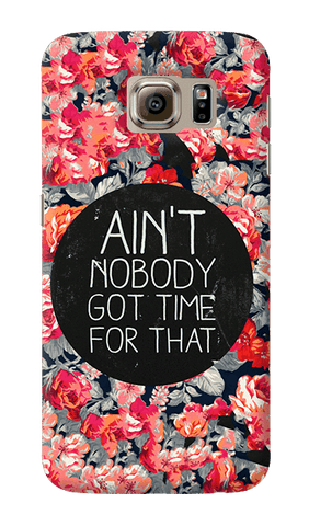 Ain't Nobody Got Time For That Samsung Galaxy S6 Case