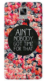 Ain't Nobody Got Time Oneplus 3/ 3T Case