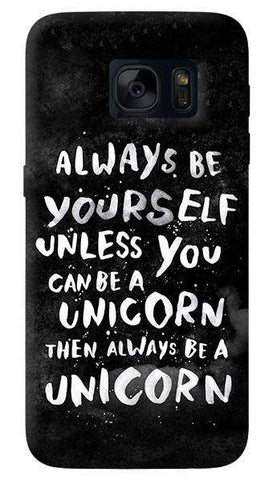 Be A Unicorn   Samsung Galaxy S7 Case
