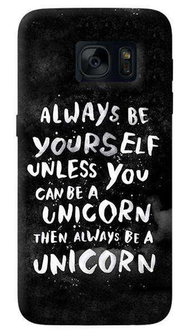 Be A Unicorn   Samsung Galaxy S7 Edge Case
