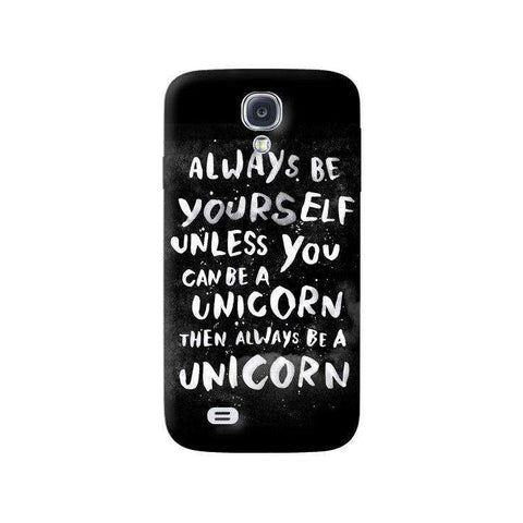 Be A Unicorn Samsung Galaxy S4 Case