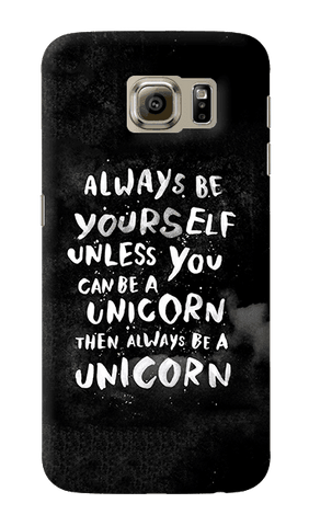 Be A Unicorn Samsung Galaxy S6 Case
