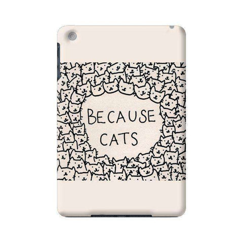 Because Cats Apple iPad Mini Case