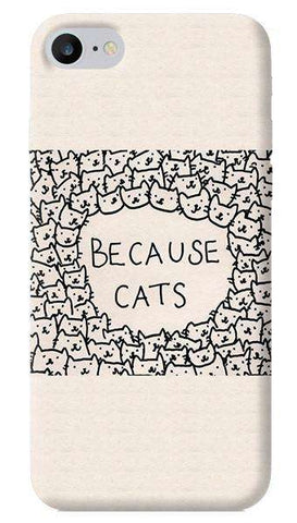 Because Cats iPhone 7 Case
