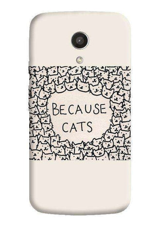 Because Cats Motorola Moto G 2nd Gen Case