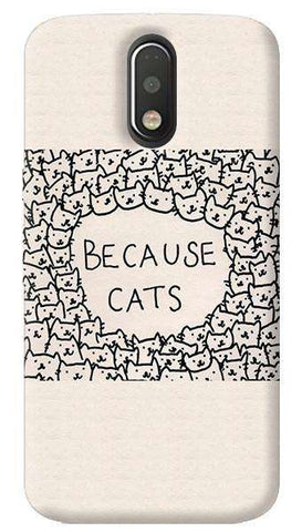 Because Cats Motorola Moto G4/ G4 Plus Case