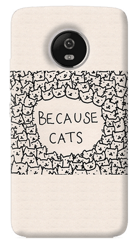 Because Cats Motorola Moto G5 Plus Case