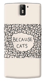 Because Cats Oneplus One