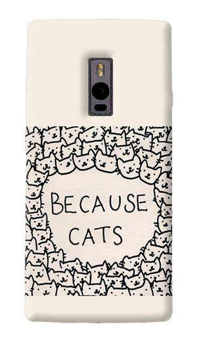 Because Cats OnePlus Two Case
