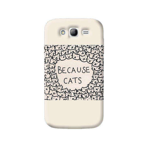 Because Cats Samsung Galaxy Grand Case