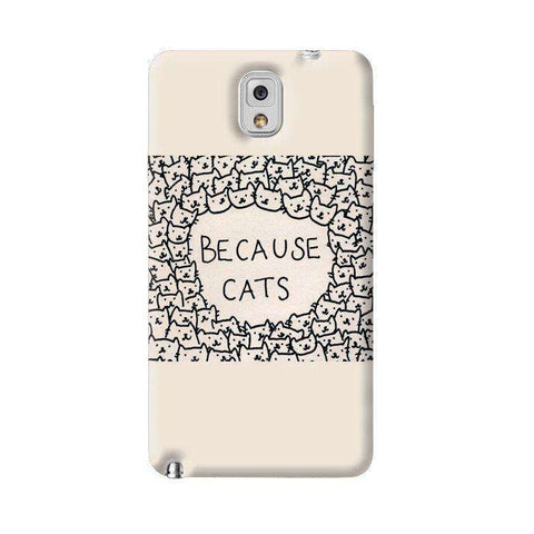 Because Cats Samsung Galaxy Note 3 Case