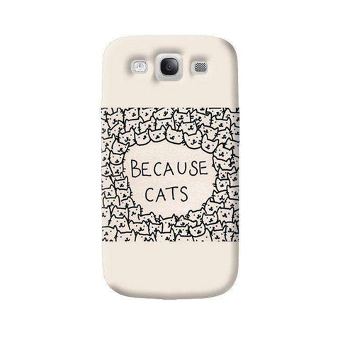 Because Cats Samsung Galaxy S3 Case
