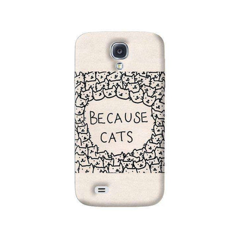 Because Cats Samsung Galaxy S4 Case
