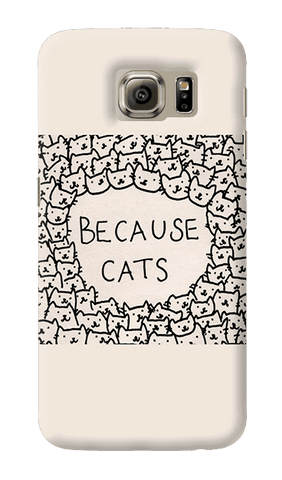 Because Cats Samsung Galaxy S6 Case