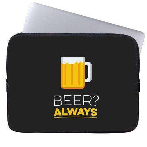 Beer Always Laptop Sleeve