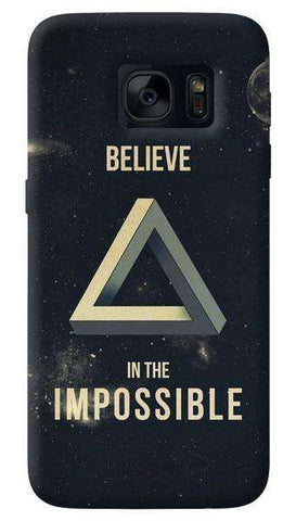 Believe In The Impossible   Samsung Galaxy S7 Case