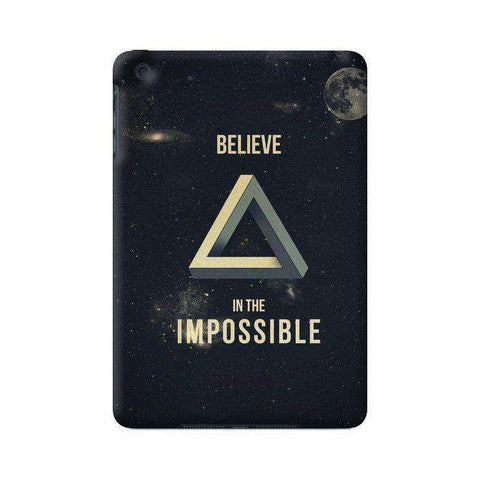 Believe In The Impossible Apple iPad Mini Case