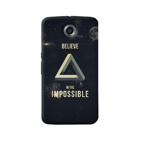 Believe In The Impossible Nexus 6 Case