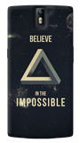Believe In The Impossible Oneplus One