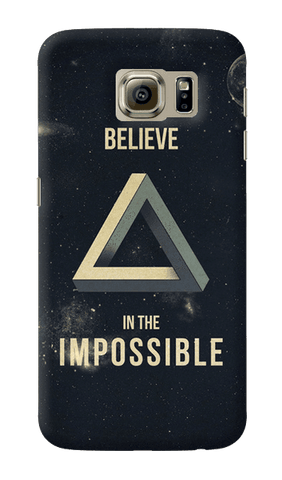 Believe In The Impossible Samsung Galaxy S6 Case