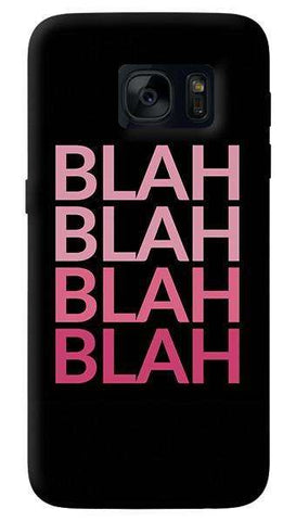 Blah   Samsung Galaxy S7 Case