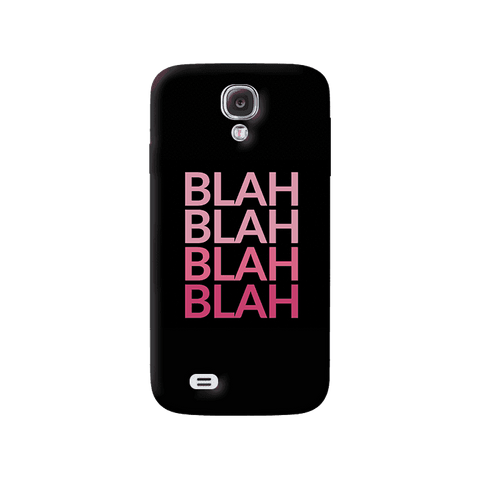 Blah Samsung Galaxy S4 Case
