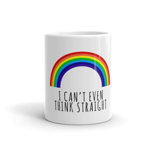 Can't Even Think Straight Coffee Mug