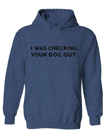 Checking Your Dog Out Blue Pullover Hoodie