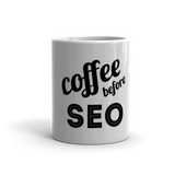Coffee Before SEO Coffee Mug